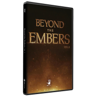 Beyond the Embers: Volume I