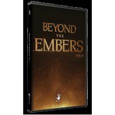 Beyond the Embers: Volume I